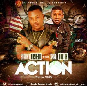 Shanko Rasheed - Action ft. Small Doctor (Prod. By 2Tboyz)